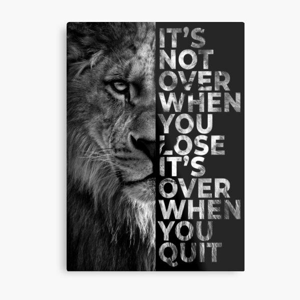 N'abandonnez jamais - Lion Impression métallique