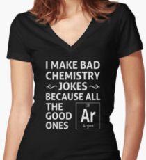 I Make Bad Chemistry Jokes Women's Fitted V-Neck T-Shirt