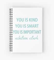You Is Kind, You Is Smart , You Is Important Spiral Notebook