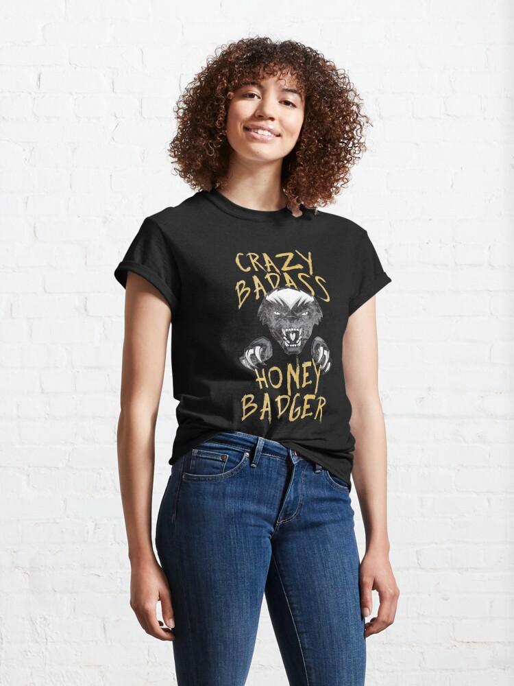 Alternate view of Honey Badger Crazy Badass Honey Badger Dont Care Graphic Design Classic T-Shirt