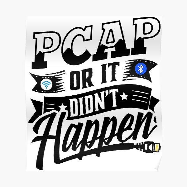 PCAP or it didn't happen Poster
