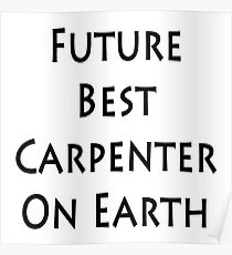 Future Best Carpenter On Earth Poster