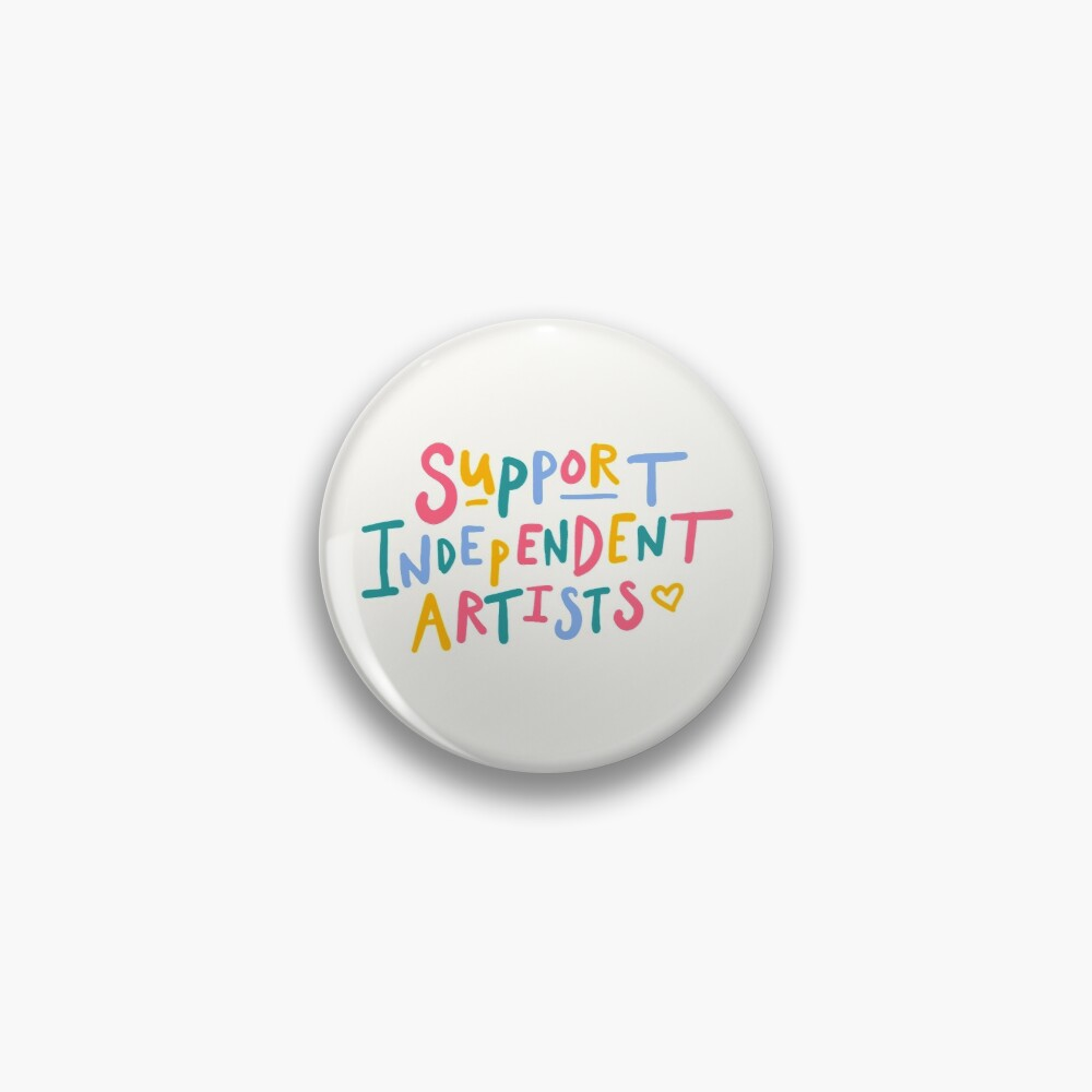 support independent artists rainbow quote sticker Pin