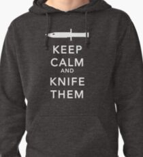 Keep calm and knife them Pullover Hoodie