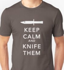 Keep calm and knife them Unisex T-Shirt