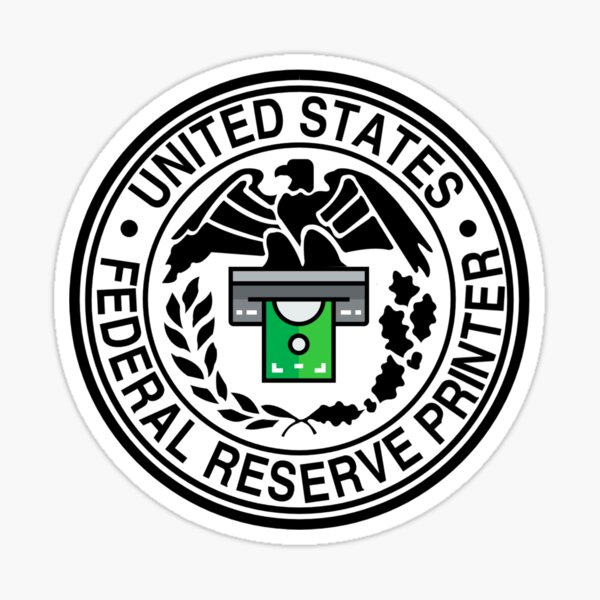 Federal reserve money printer Sticker