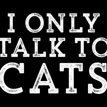 Ich spreche nur mit Katzen // Funny Hipster sarkastischen Geschenk von hocapontas