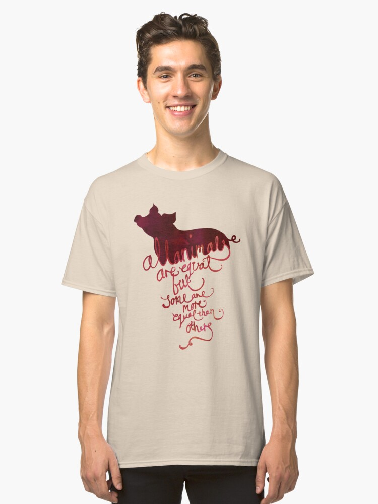 All Animals are Equal Classic T-Shirt Front