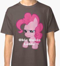 Okie Dokie Lokie... Classic T-Shirt