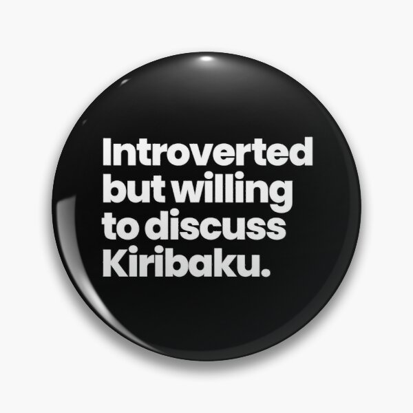 Introverted but willing to discuss Kiribaku - Boku No Hero Academia Pin