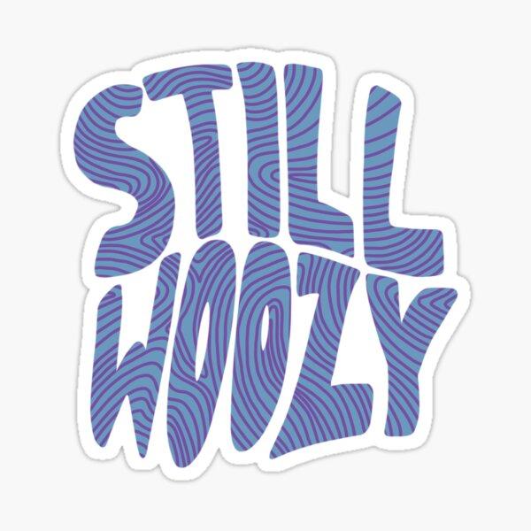 STILL WOOZY WOOZY Sticker