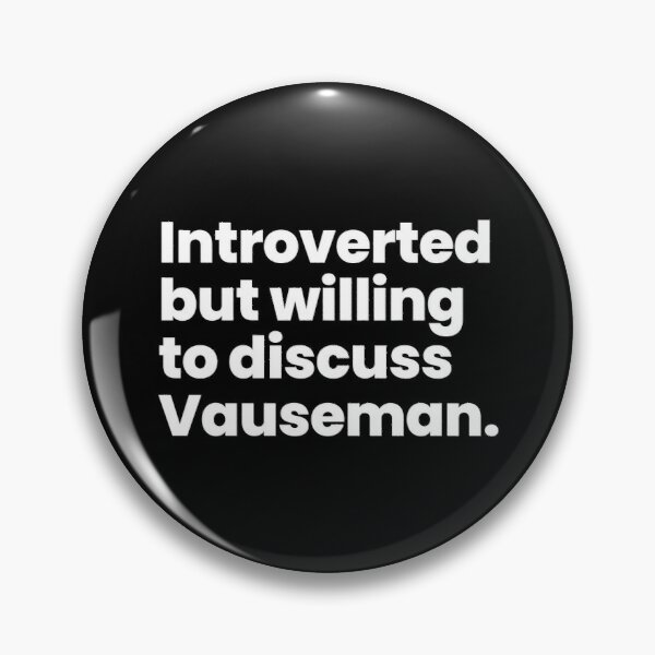 Introverted but willing to discuss Vauseman - Orange Is The New Black Pin