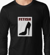 FETISH - Highly Erotic High Heels Long Sleeve T-Shirt