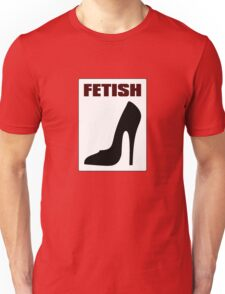 FETISH - Highly Erotic High Heels Unisex T-Shirt
