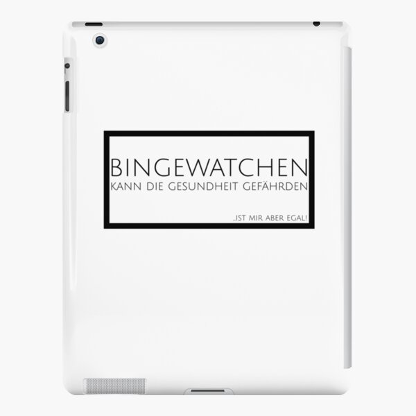 Bingewatchen can endanger health ... but I don't care iPad Snap Case