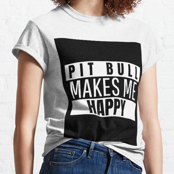 pitbull makes me happy Classic T-Shirt