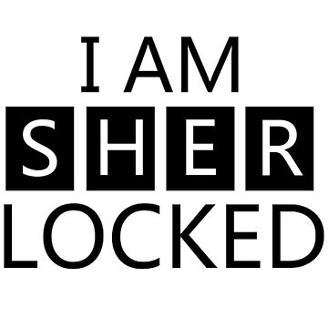 i am sher locked by sherlock212b