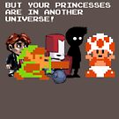 Sorry Guys. Your princesses are in another Universe. by Coattails