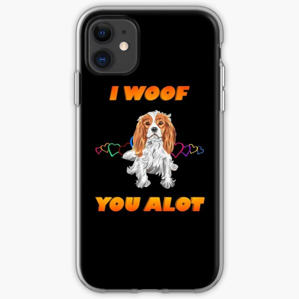 I Woof You A lot Orange Text White Brown Cavalier King Charles Spaniel iPhone Soft Case