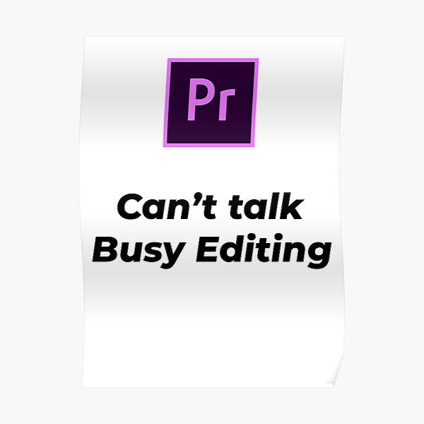 Adobe Premiere editor Shirt/Case/Mug/Sticker Poster