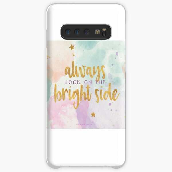Always look on the bright side Samsung Galaxy Snap Case