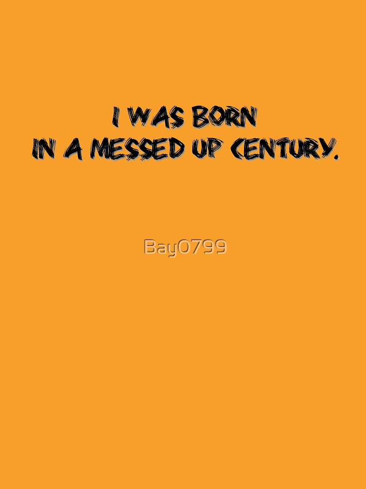 Born In A Messed Up Century - Yungblood Design by Bay0799