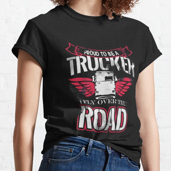 Proud to be a Trucker Classic T-Shirt