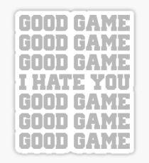 Good Game I Hate You Sports Fan Sticker