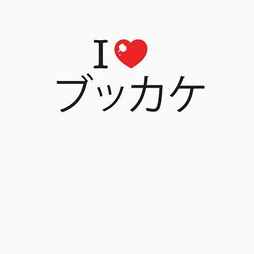 I LOVE BUKKAKE! by Lordy99