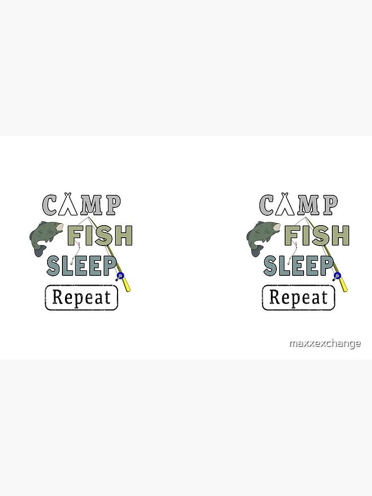 Camp Fish Sleep Repeat Campground Charter Slumber. by maxxexchange