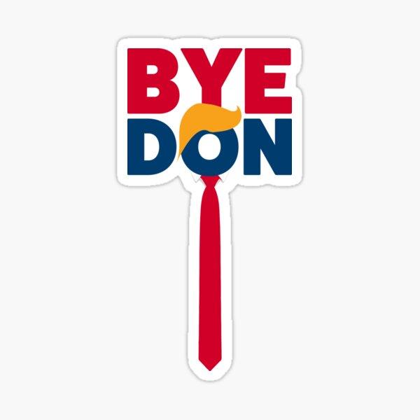 ByeDon - Bye, Bye Donald Trump - Joe Biden 2020 - Trump Tie Sticker