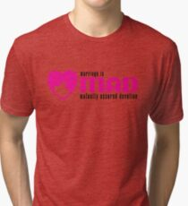 MAD MARRIAGE - Pink Tri-blend T-Shirt
