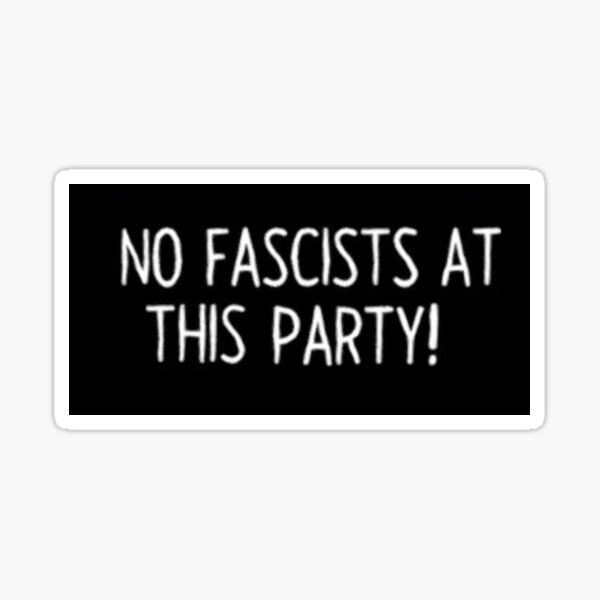 no fascists at this party Sticker