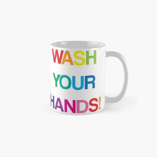WASH YOUR HANDS Classic Mug