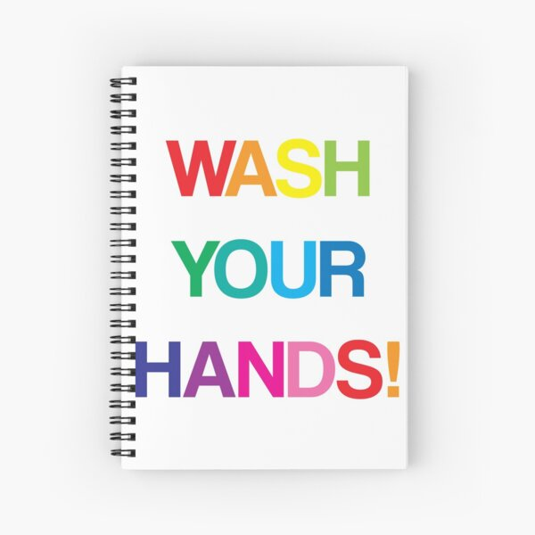 WASH YOUR HANDS Spiral Notebook