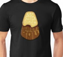 Let me guess... Someone stole your sweet roll? Unisex T-Shirt