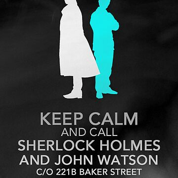 Keep Calm and Call Sherlock by DoctorSherlock
