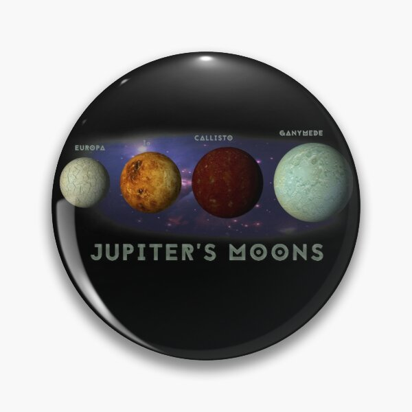 Jupiters Moons Europa Io Callisto Ganymede Space Nebula Graphic Print Pin