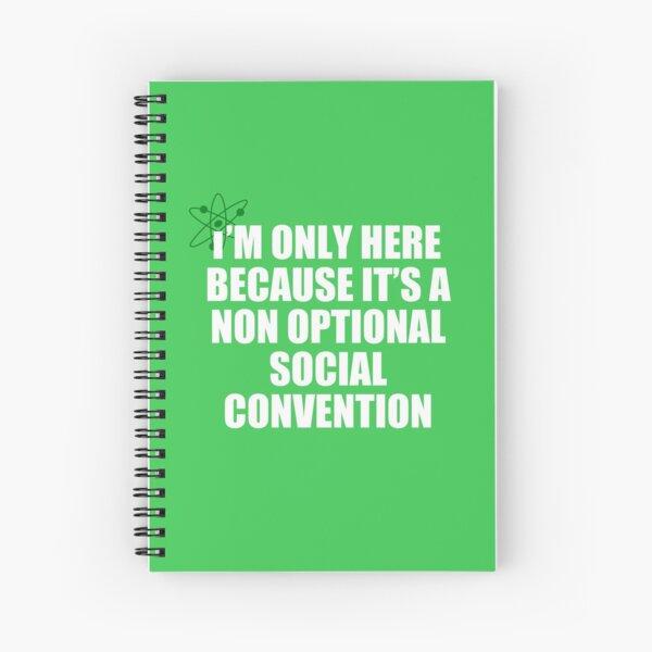 non optional social convention Spiral Notebook