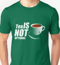 Tea - I'm sorry, it's not optional T-Shirt
