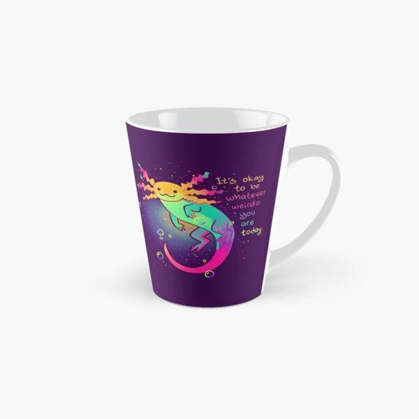 """""""It's Okay to Be Whatever Weirdo You Are Today"""" Rainbow Axolotl Tall Mug"""