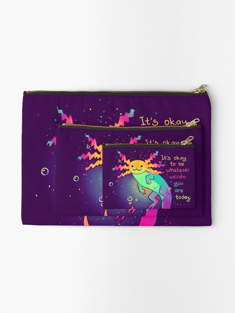 """Alternate view of """"It's Okay to Be Whatever Weirdo You Are Today"""" Rainbow Axolotl Zipper Pouch"""