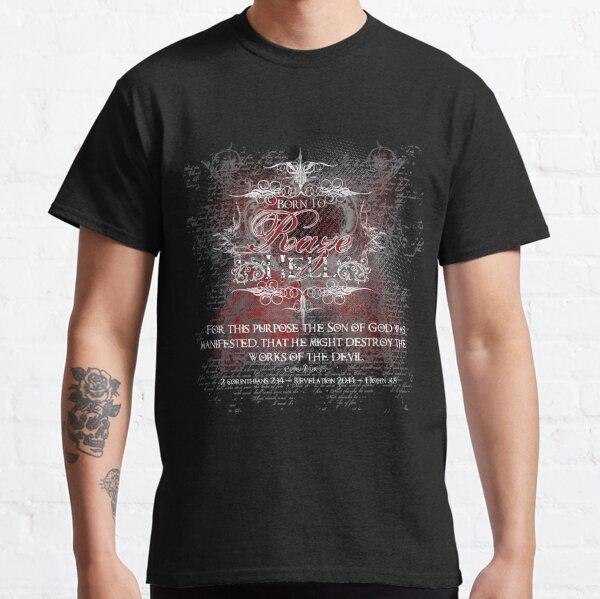 Born To Raze Hell Classic T-Shirt