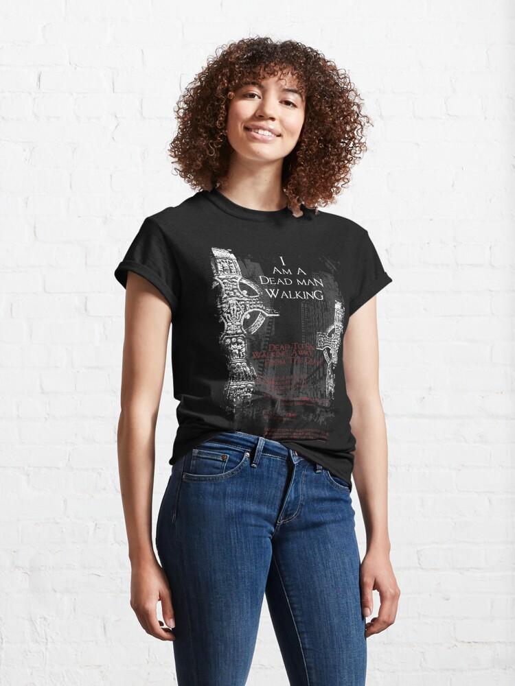 Alternate view of Dead Man Walking Classic T-Shirt