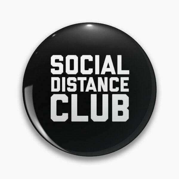 Social Distance Club Pin