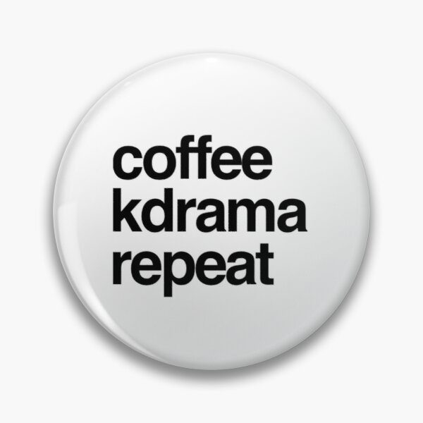Coffee Kdrama Repeat - Gift for Kdrama Fans! Pin