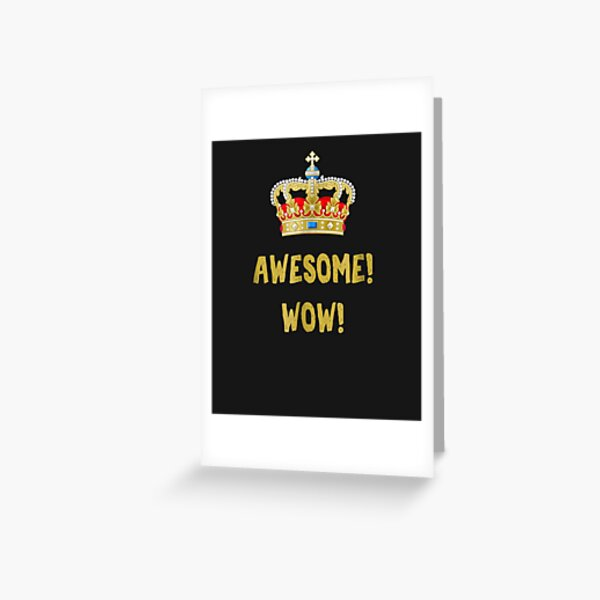 King George - Awesome Wow - Founding Father Hamilton Greeting Card