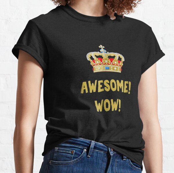 King George - Awesome Wow - Founding Father Hamilton Classic T-Shirt