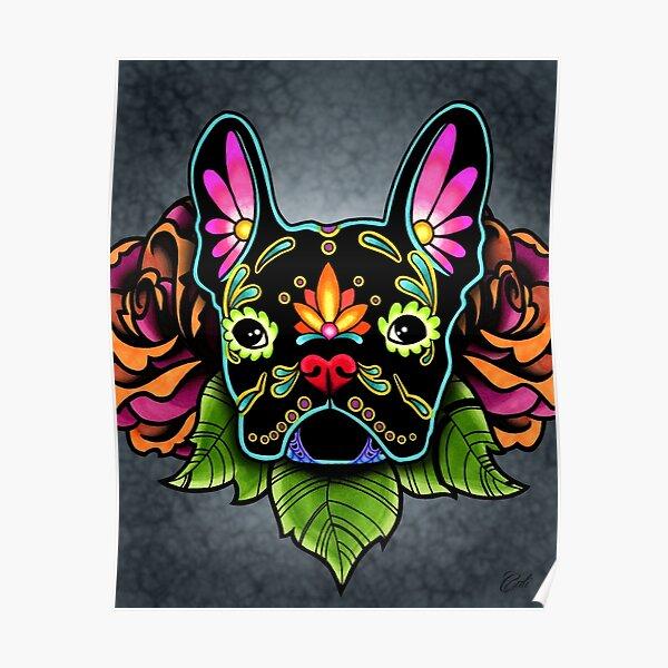 Day of the Dead French Bulldog in Black Sugar Skull Dog Poster