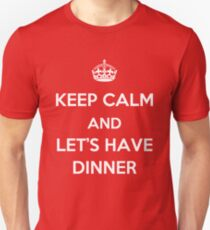 Keep Calm and Let's Have Dinner (light text) T-Shirt